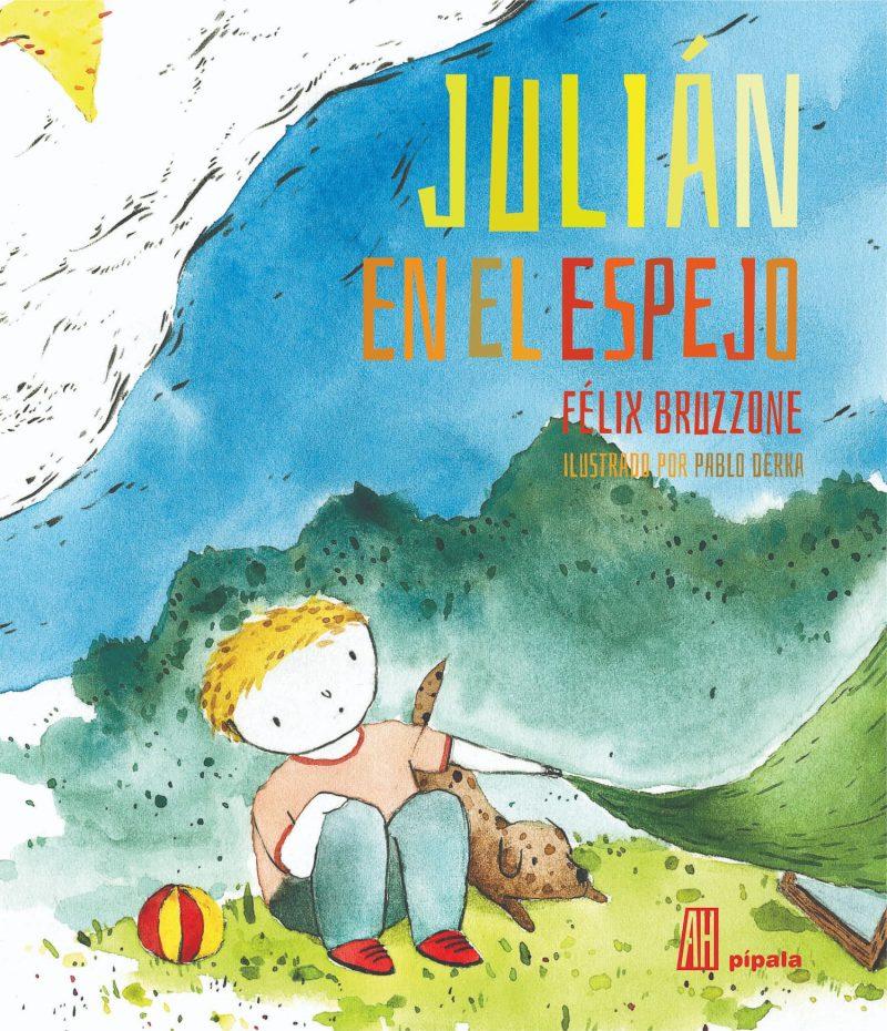 Julián en el espejo, de Felix Bruzzone
