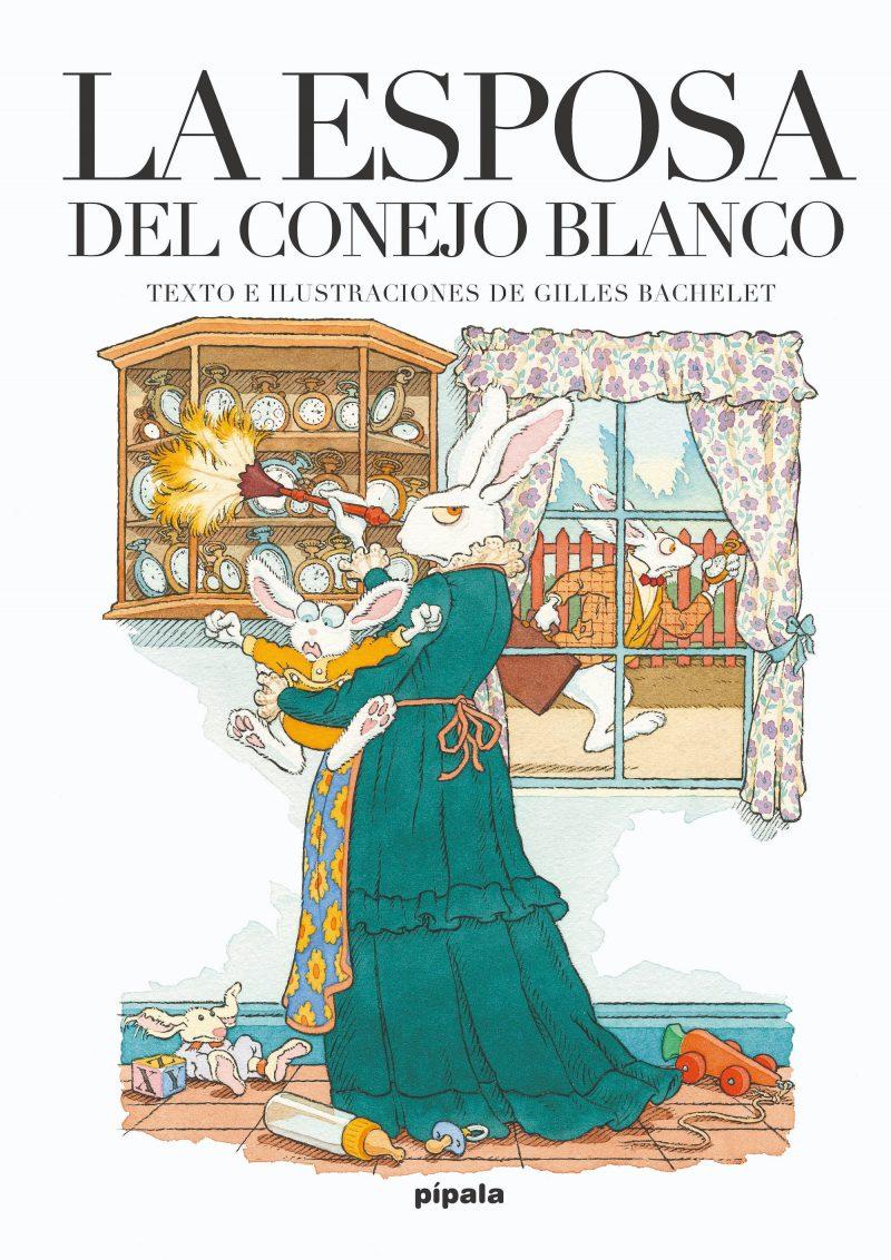 La Esposa del Conejo Blanco, de Gilles Bachelet